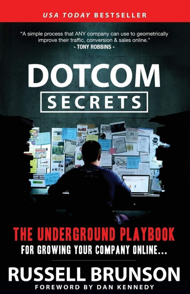 Dotcom Secrets: The Underground Playbook for Growing Your Company Online (Russell Brunson)