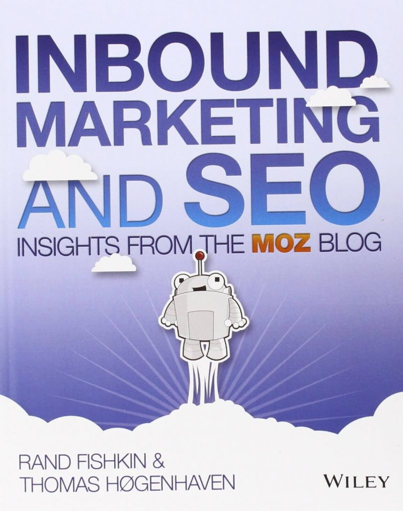 Inbound Marketing and SEO: Insights from the Moz Blog - Rand Fishkin e Thomas Høgenhaven